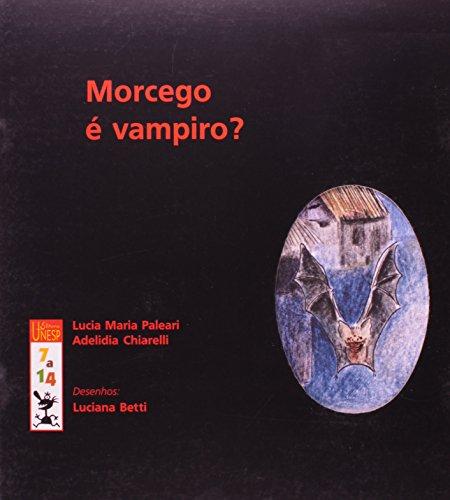 Morcego é Vampiro?, livro de Lucia M. Paleari , Adelidia Chiarelli. Luciana Betti