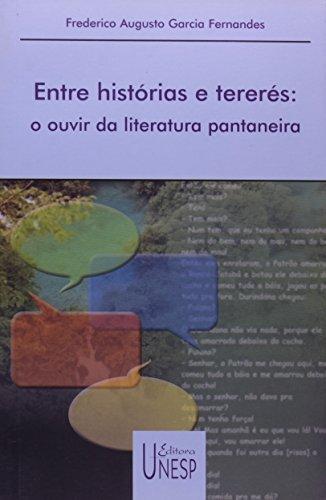 Entre Histórias e Tererés - o ouvir da literatura pantaneira, livro de Frederico Augusto Garcia Fernandes