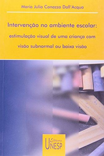 Intervenção no ambiente escolar, livro de Maria Júlia C. Dall'Acqua