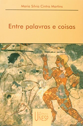 Entre palavras e coisas, livro de Maria Silvia C. Martins