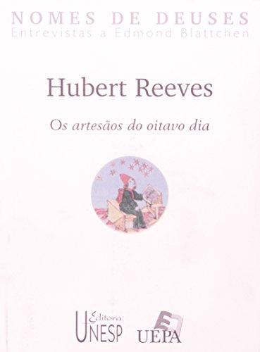 Hubert Reeves - os artesãos do oitavo dia, livro de Edmond Blattchen (entrevistador)