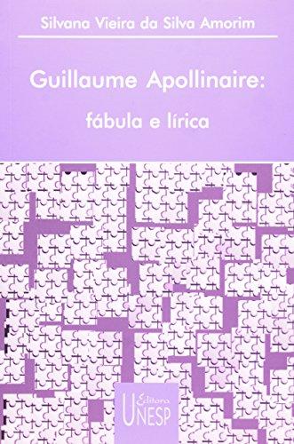 Guillaume Apollinare - fábula e lírica, livro de Silvana Vieira da Silva Amorim