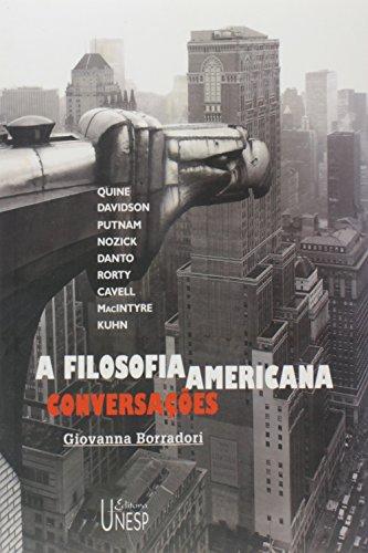 A Filosofia Americana - conversações com Quine, Davidson, Putnam, Mazick, Danto, Rorty, Cavell, Macintyre e Kuhn, livro de Giovanna Borradori