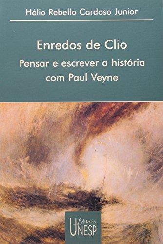 Enredos de Clio - pensar e escrever a história com Paul Veyne, livro de Hélio Rebello Cardoso Jr.