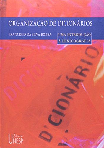Organização de Dicionários - uma introdução à lexicografia, livro de Francisco da Silva Borba