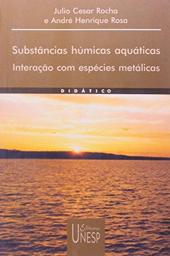 Substâncias Húmicas Aquáticas - interação com espécies metálicas, livro de Júlio Cesar Rocha, André Henrique Rosa