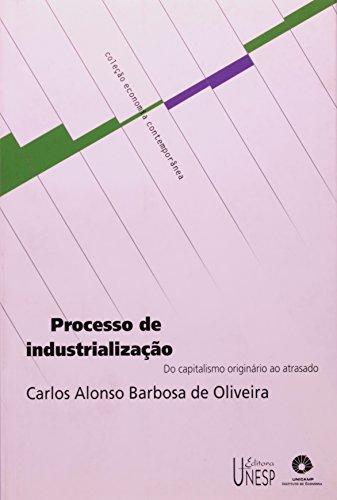 Processo de Industrialização - do capitalismo originário ao atrasado, livro de Carlos Alonso Barbosa de Oliveira