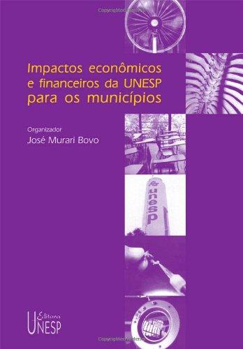 Impactos econômicos e financeiros da Unesp para os municípios, livro de José Murari Bovo (Org.)