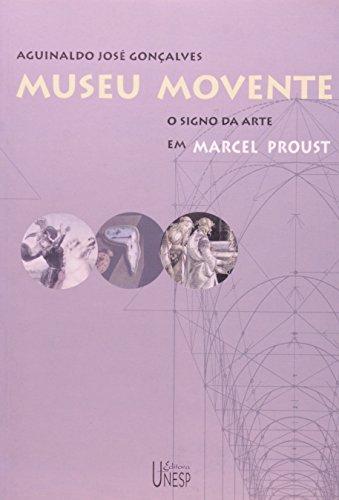 Museu Movente - o signo da arte em Marcel Proust, livro de Aguinaldo José Gonçalves