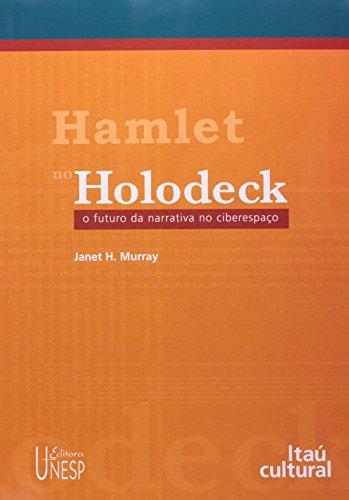 Hamlet no Holodeck - o futuro da narrativa no ciberespaço, livro de Janet H. Murray