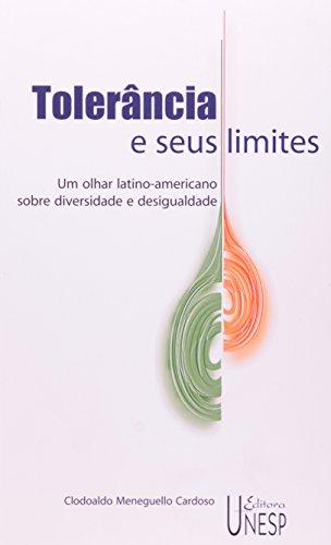 Tolerância e Seus Limites - um olhar latino-americano sobre diversidade e desigualdade, livro de Clodoaldo Meneguello Cardoso