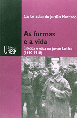 As Formas e a Vida - estética e ética no jovem Lukács 1910-1918, livro de Carlos Eduardo Jordão Machado