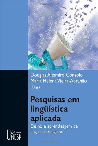 Pesquisas em Linguística Aplicada - ensino e aprendizagem de língua estrangeira, livro de Douglas Altamiro Consolo, Maria Helena Vieira-Abrahão (Orgs.)