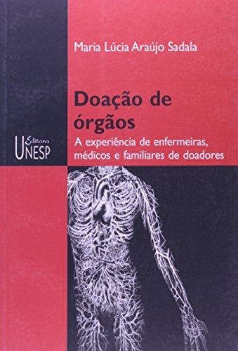 Doação de Órgãos - a experiência de enfermeiras, médicos e familiares de doadores, livro de Maria Lúcia Araújo Sadala
