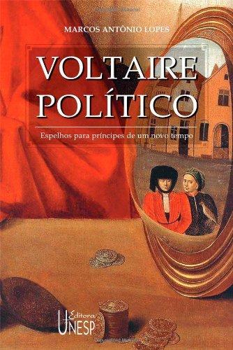 Voltaire Político - espelhos para príncipes de um novo tempo, livro de Marcos Antônio Lopes