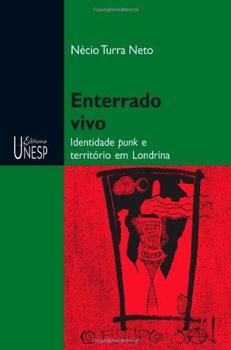 Enterrado Vivo - identidade punk e território em Londrina, livro de Nécio Turra Neto