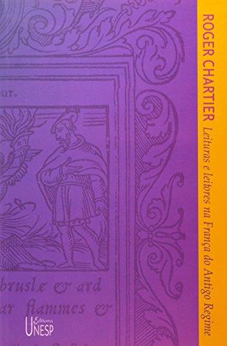 Leituras e leitores na França do antigo regime, livro de Roger Chartier
