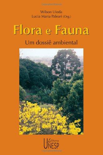 Flora e Fauna - um dossiê ambiental, livro de Wilson Uieda, Lucia Maria Paleari