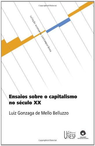 Ensaios sobre o capitalismo no século XX, livro de Luiz Gonzaga de Mello Belluzzo