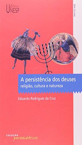 A Persistência dos Deuses - religião, cultura e natureza, livro de Eduardo Rodrigues da Cruz