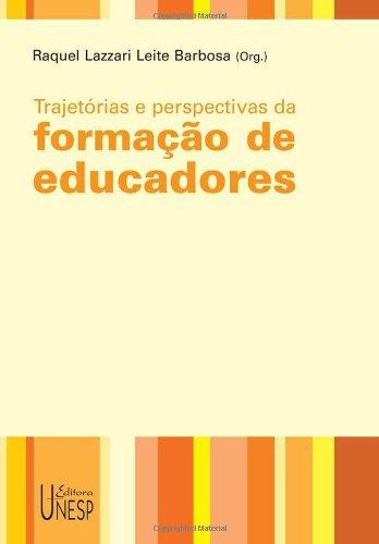 Trajetorias e perspectivas da formação de educadores, livro de Raquel Lazzari Leite Barbosa (Org.)