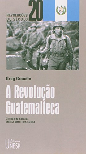 A Revolução Guatemalteca, livro de Greg Grandin