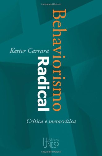 Behaviorismo radical - crítica e metacrítica, livro de Kester Carrara