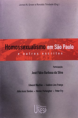 Homossexualismo em São Paulo e outros escritos, livro de James N. Green, Ronaldo Trindade (Orgs.)