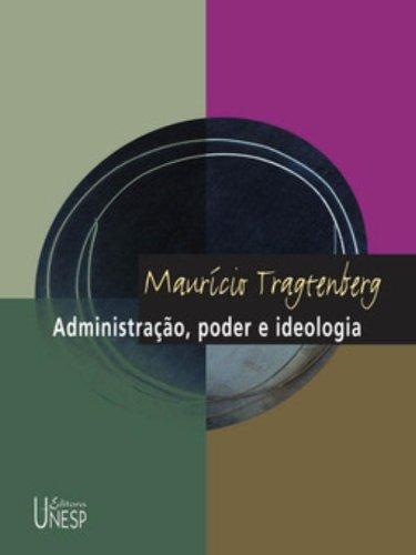 Administração, poder e ideologia, livro de Maurício Tragtenberg