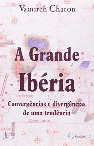A Grande Ibéria - convergências e divergêncis de uma tendência, livro de Vamireh Chacon