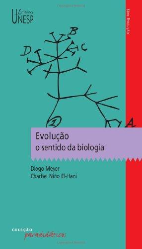 Evolução - o sentido da biologia, livro de Diogo Meyer, Charbel Niño El-Hani