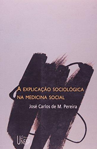 Explicação sociologica na medicina social, livro de José Carlos de M. Pereira