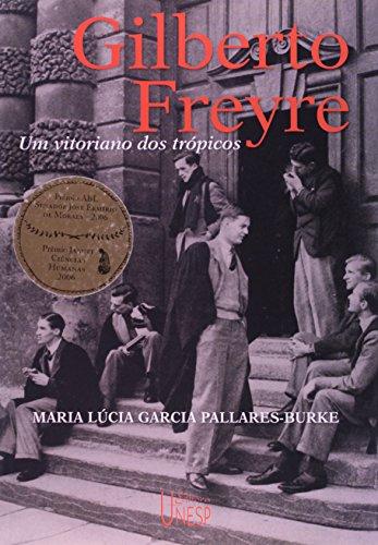 Gilberto Freyre - um vitoriano dos trópicos, livro de Maria Lucia Garcia Pallares-Burque