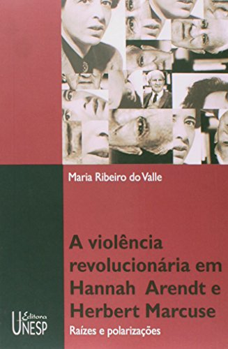Violência revolucionária em Hannah Arendt e Herbert Marcuse, livro de Maria Ribeiro do Valle