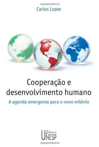 Cooperação e desenvolvimento humano - a agenda emergente para o novo milênio, livro de Carlos Lopes
