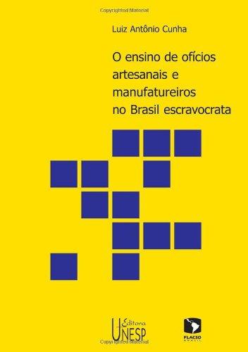 O ensino de ofícios artesanais e manufatureiros no Brasil escravocrata, livro de Luiz Antonio Cunha