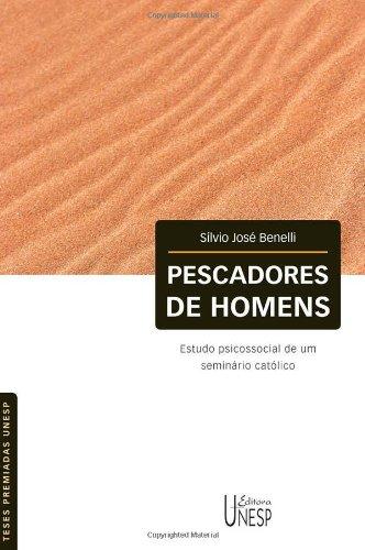 Pescadores de Homens - estudo psicossocial de um seminário católico, livro de Silvio José Benelli