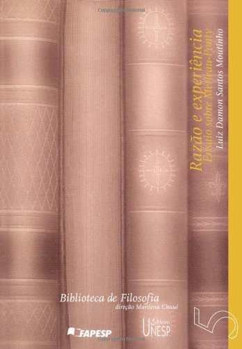 Razão e Experiência - ensaio sobre Merleau-Ponty, livro de Luiz Damon Santos Moutinho