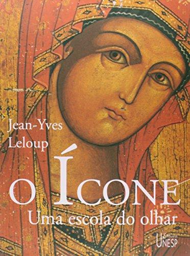 O Ícone - uma escola do olhar, livro de Jean-Yves Leloup