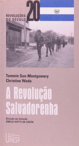 A Revolução Salvadorenha, livro de Tommie Sue-Montgomery, Christine Wade