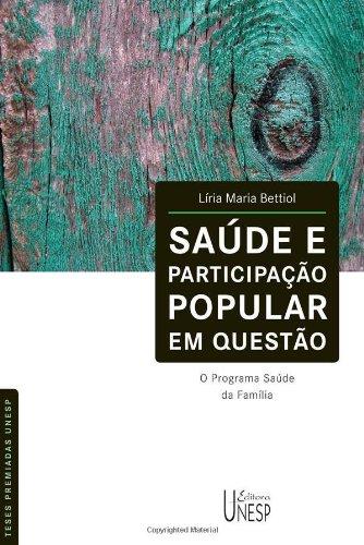 Saúde e Participação Popular em Questão - o programa saúde da família, livro de Líria Maria Bettiol