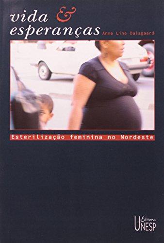 Vida e Esperanças - esterilização feminina no Nordeste, livro de Anne Line Dalsgaard