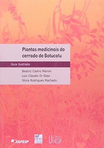 Plantas medicinais do cerrado de Botucatu - guia ilustrado, livro de Beatriz Castro Maroni, Luiz Cláudi Di Stasi, Sílvia Rodrigues Machado