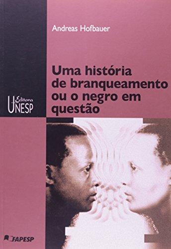 Uma história de branqueamento ou o negro em questão, livro de Andreas Hofbauer
