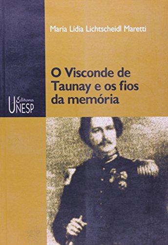 O Visconde de Taunay e os fios da memória, livro de Maria Lídia Lichtscheidl Maretti