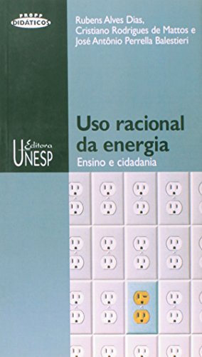 Uso racional da energia, livro de Balestieri , José Antônio Perella ; Dias , Rubens Alves e Mattos , Cristiano Rodrigues de