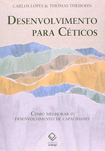 Desenvolvimento para céticos - como melhorar o desenvolvimento de capacidades, livro de Carlos Lopes, Thomas Theisohn