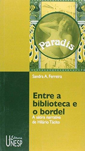 Entre a Biblioteca e o Bordel - a sátira narrativa de Hilário Tácito, livro de Sandra A. Ferreira
