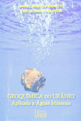 Geoquímica do urânio aplicada a águas minerais, livro de Bonotto , Daniel Marcos e Silveira , Ene Glórisa da