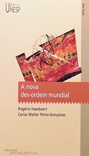 Nova des-ordem mundial, A, livro de Haesbaert, Rogério e Porto-Gonçalves, Carlos Walter